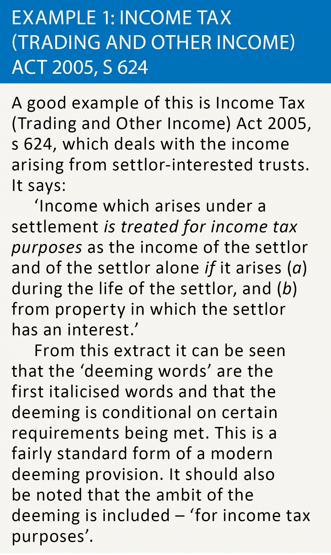 Example 1: Income Tax (trading and other income) Act 2005, S 624